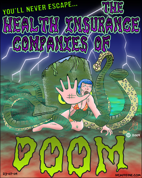 A parody movie poster: a woman being devoured by an octopus with the legend: You'll Never Escape The Health Insurance Companies OF DOOM!