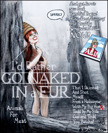 Parody of Christian Serratos' 'Go Naked' ad for PETA using Sarah Palin and flogging her book, Ramblin' Rogue.