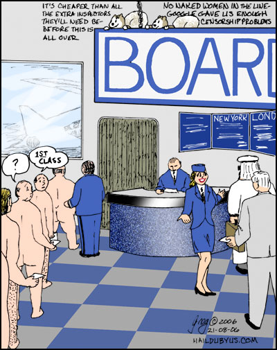 Boarding a flight 2010--making sure all coach passengers strip down, check their clothes and submit to a cavity search before boarding