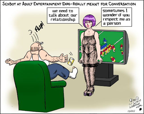 Sexbot actual purpose: conversation--'We need to talk. Sometimes I feel you don't respect me as a person...'