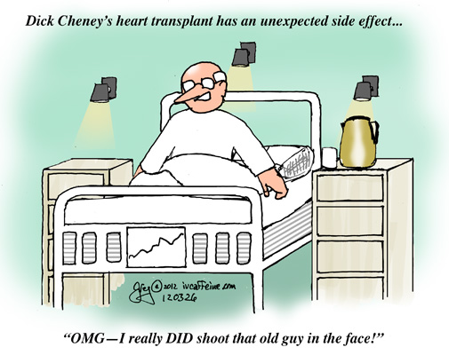 "Dick Cheney wakes up in the hospital to discover a side effect of his transplant--he's suddenly developed a ""heart"""