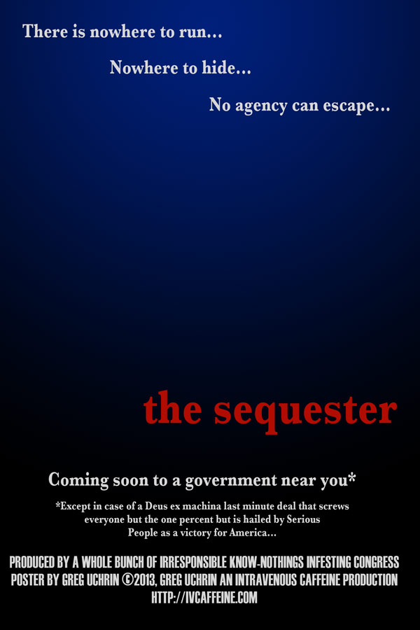 the sequester--coming soon to a government near you